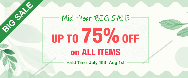 Mid-Year Big Sale, UP TO 75% OFF on ALL ITEMS, SHOP NOW